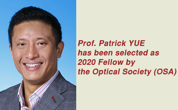 Prof. Patrick Yue has been selected as 2020 Fellow by the Optical Society (OSA).